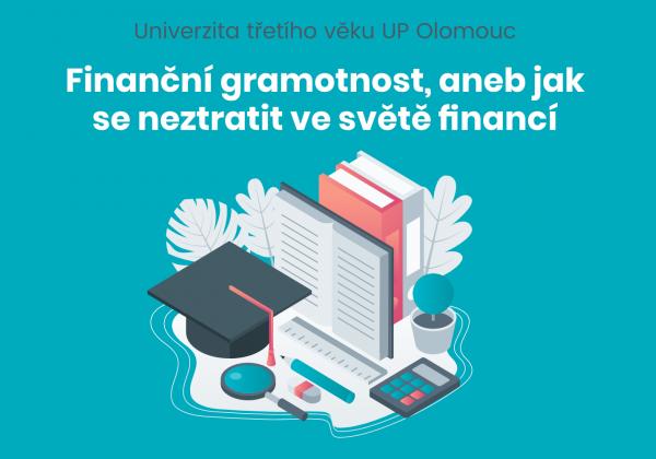 Univerzita třetího věku: Finanční gramotnost, aneb jak se neztratit ve světě financí
